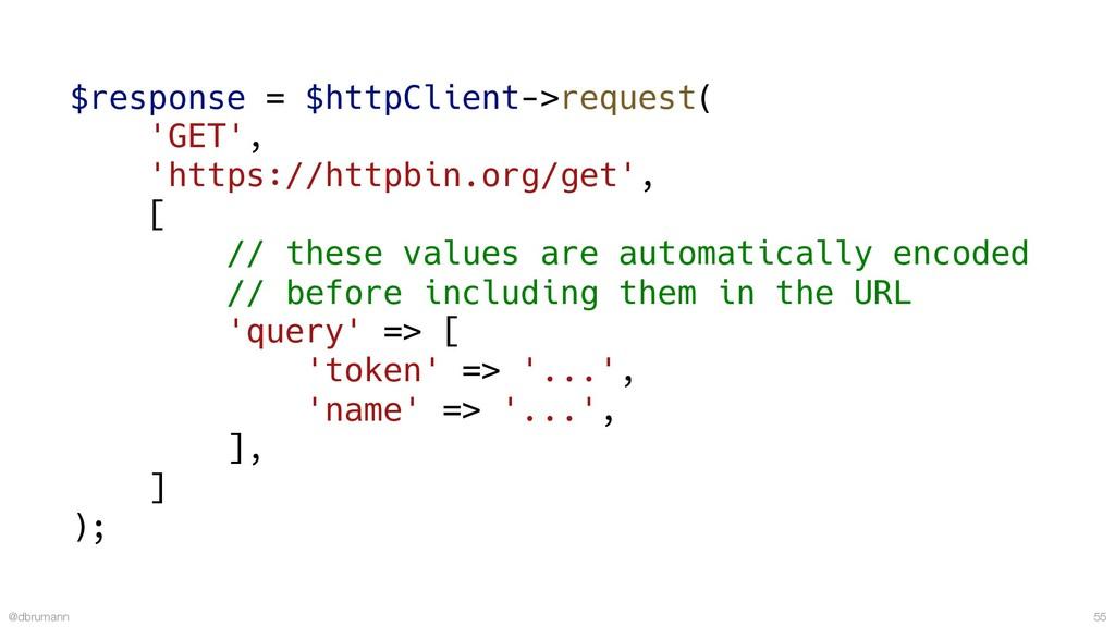 @dbrumann 55 $response = $httpClient->request( ...