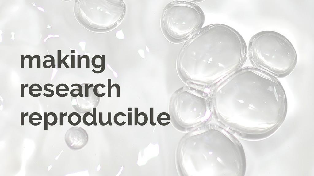 making research reproducible
