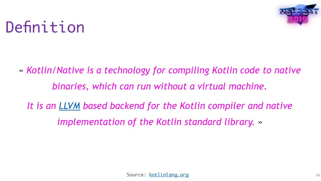 Definition « Kotlin/Native is a technology for c...