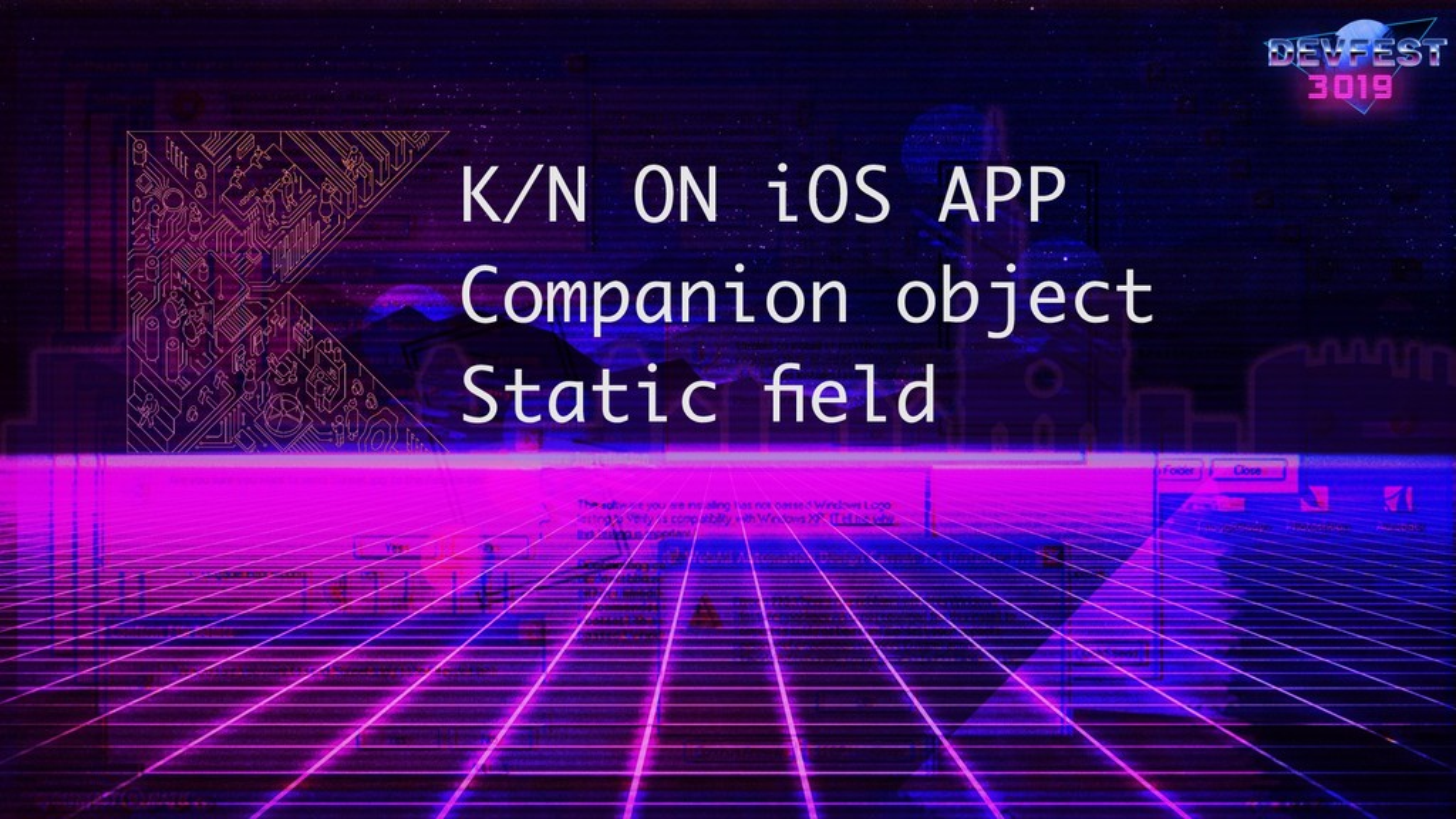 K/N ON iOS APP Companion object Static field