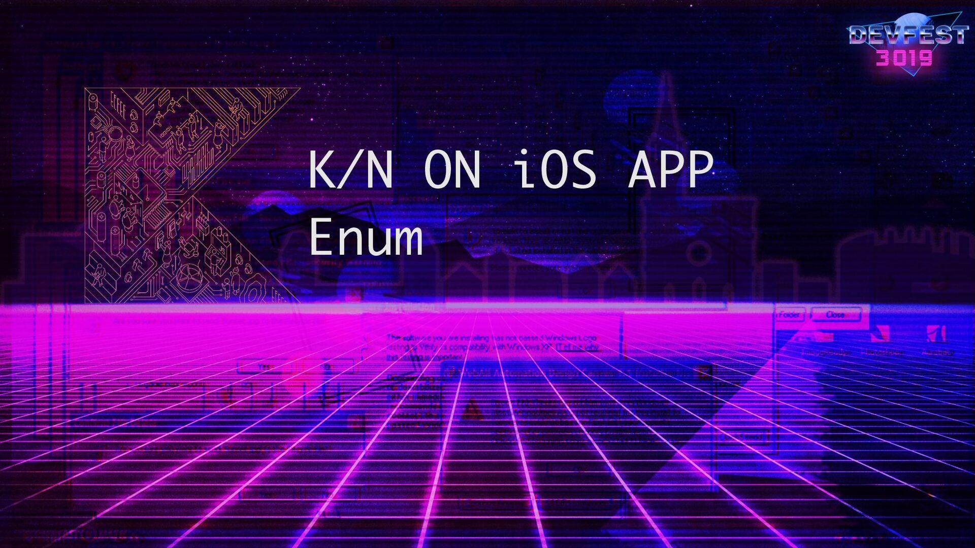 K/N ON iOS APP Enum