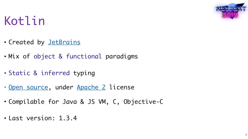 Kotlin • Created by JetBrains • Mix of object ...