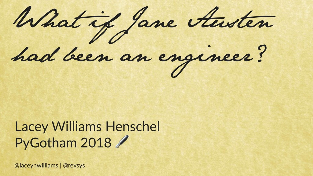 What if Jane Austen had been an engineer? Lacey...
