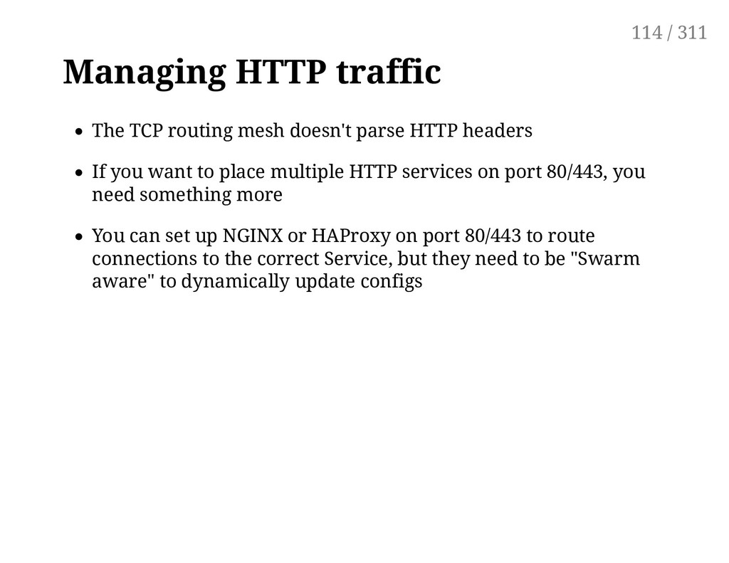 Managing HTTP traffic The TCP routing mesh does...