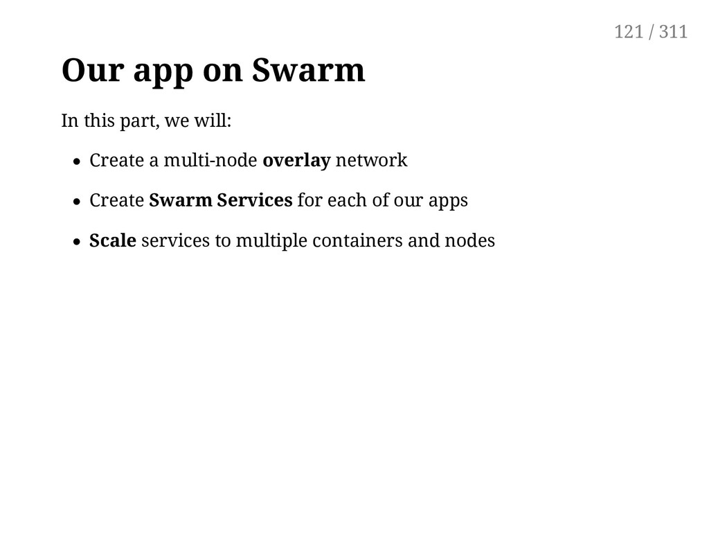 Our app on Swarm In this part, we will: Create ...