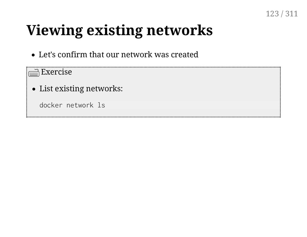 Viewing existing networks Let's confirm that ou...
