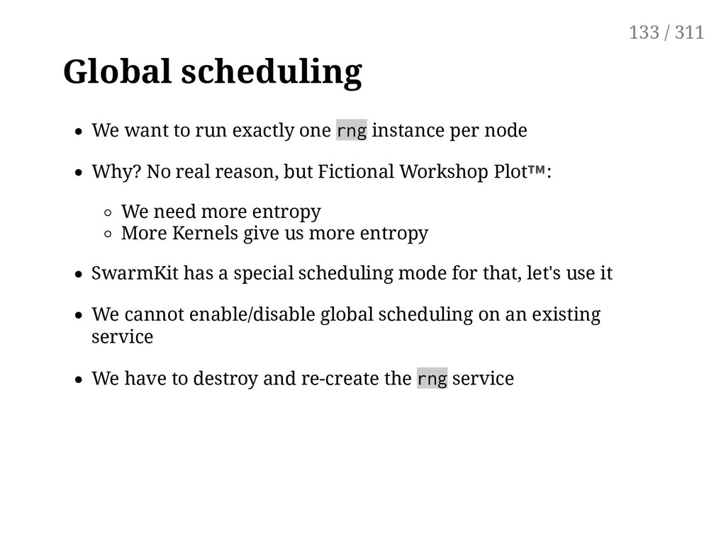 Global scheduling We want to run exactly one rn...