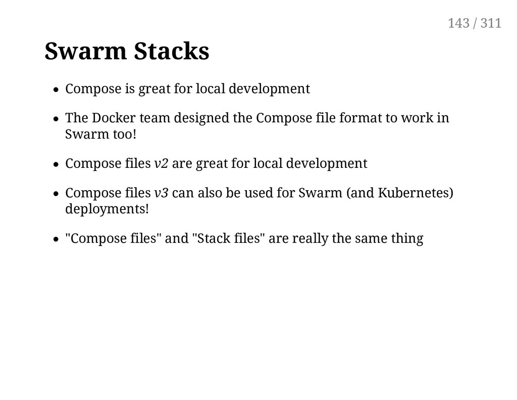 Swarm Stacks Compose is great for local develop...