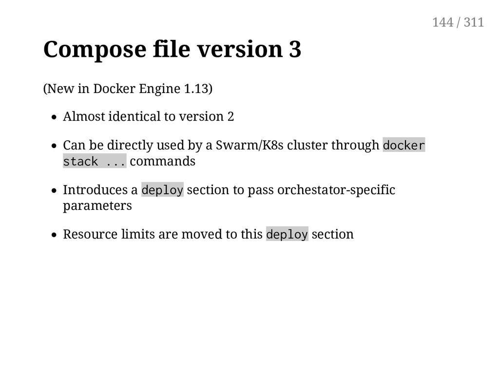 Compose file version 3 (New in Docker Engine 1....