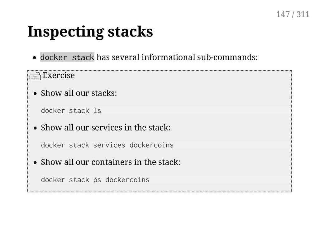 Inspecting stacks docker stack has several info...