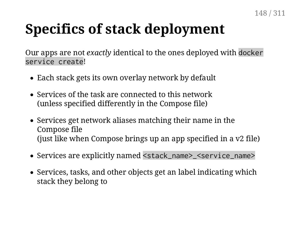Specifics of stack deployment Our apps are not ...