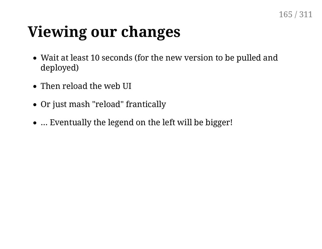Viewing our changes Wait at least 10 seconds (f...