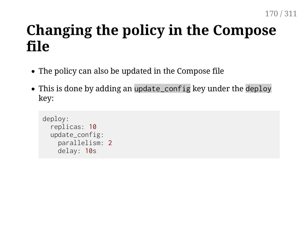 Changing the policy in the Compose file The pol...