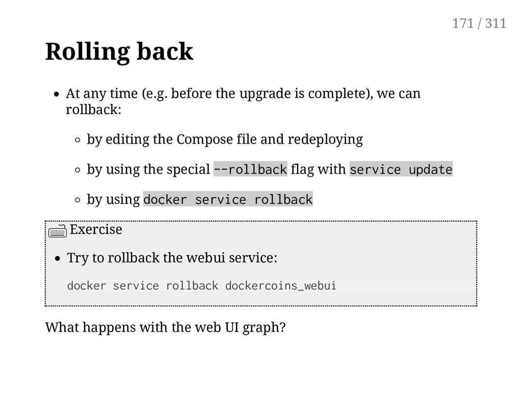 Rolling back At any time (e.g. before the upgra...