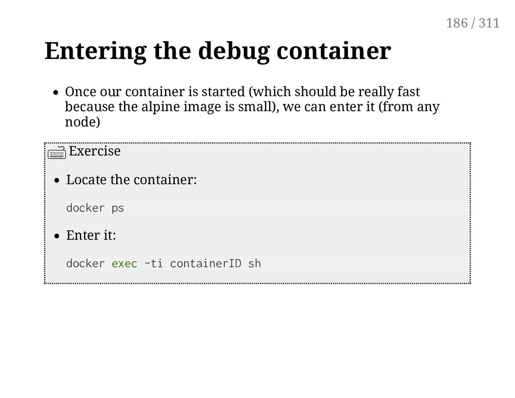 Entering the debug container Once our container...