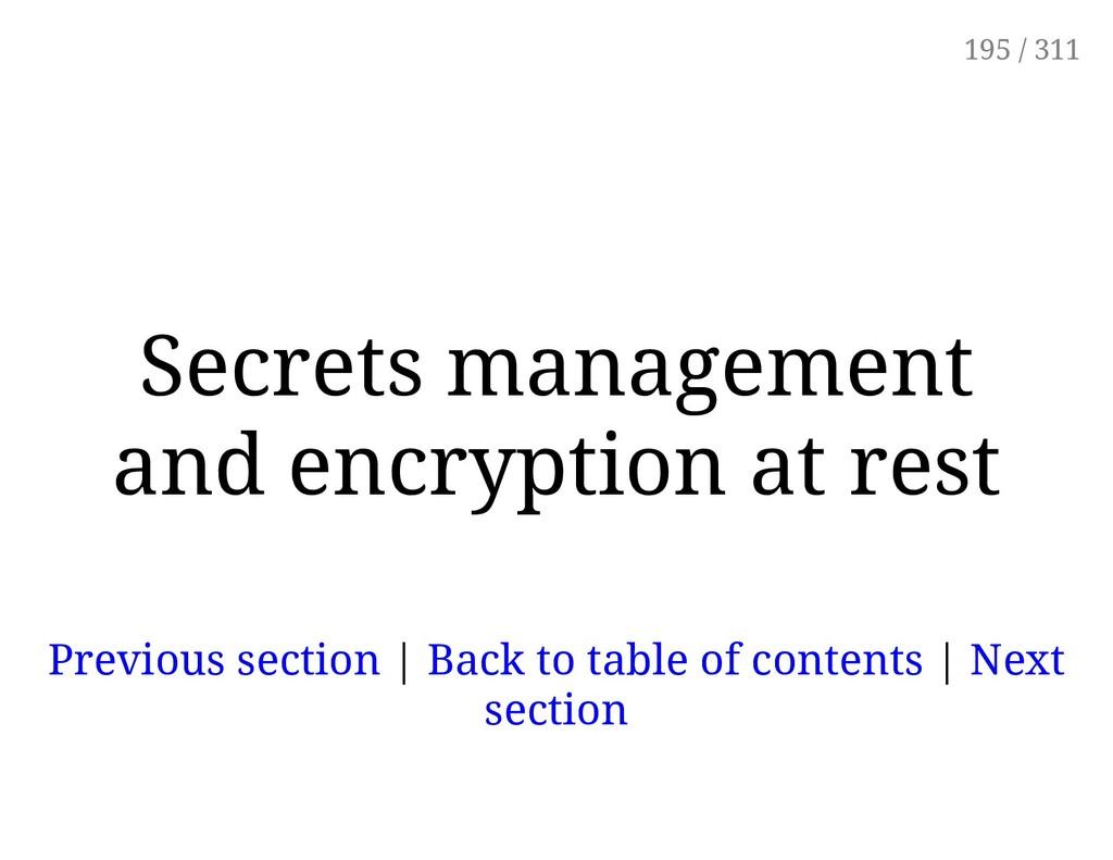Secrets management and encryption at rest Previ...