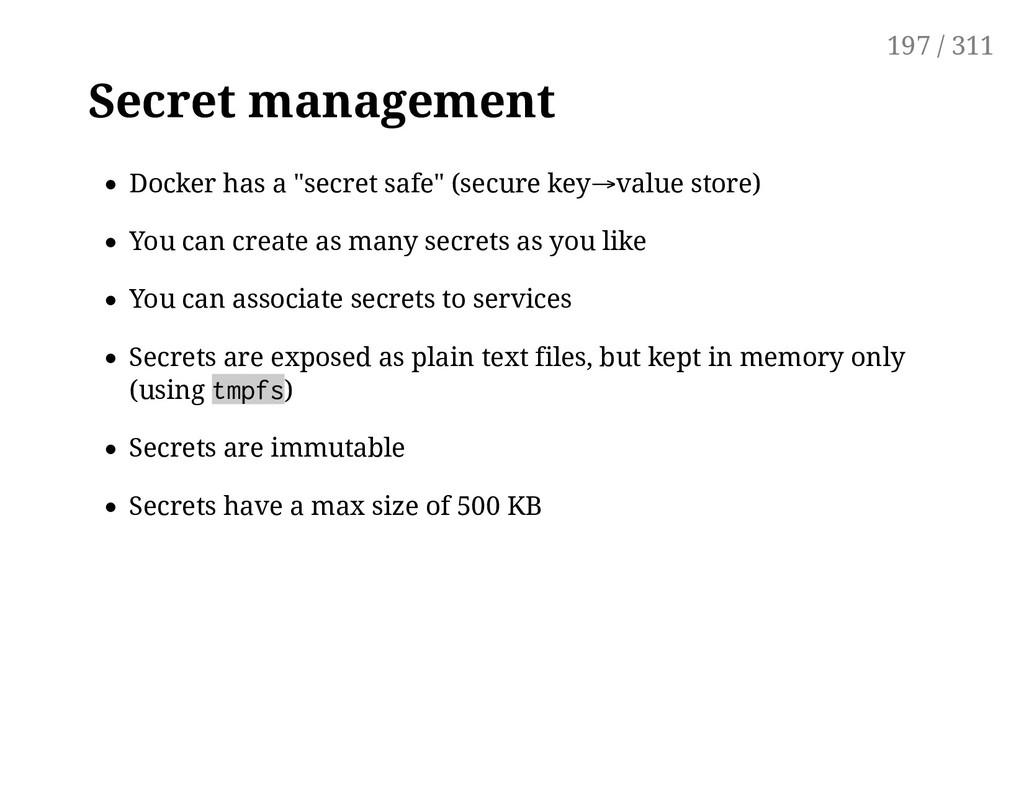 "Secret management Docker has a ""secret safe"" (s..."