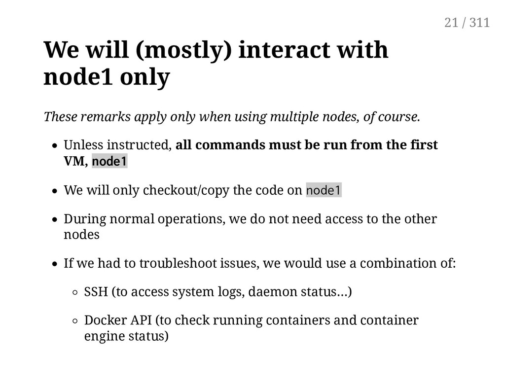 We will (mostly) interact with node1 only These...
