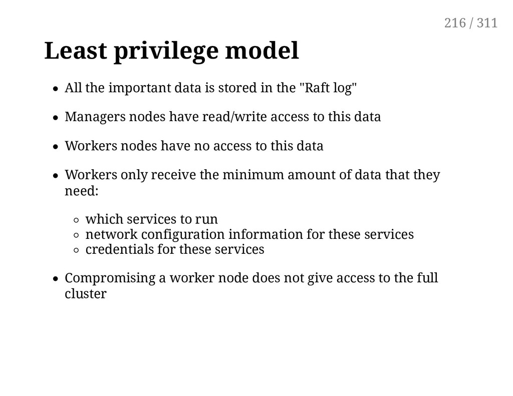 Least privilege model All the important data is...