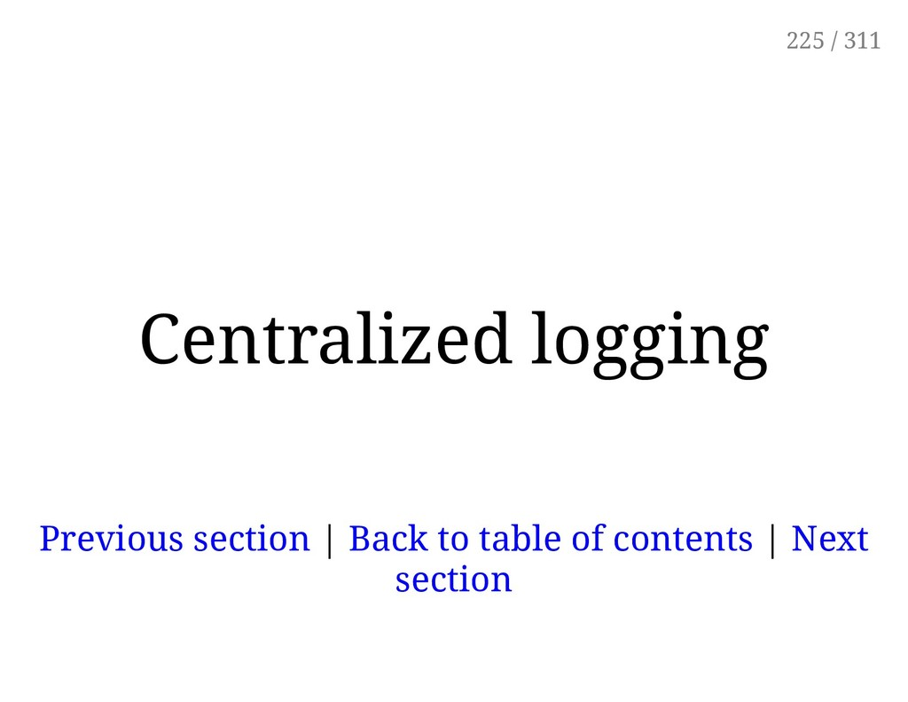 Centralized logging Previous section | Back to ...