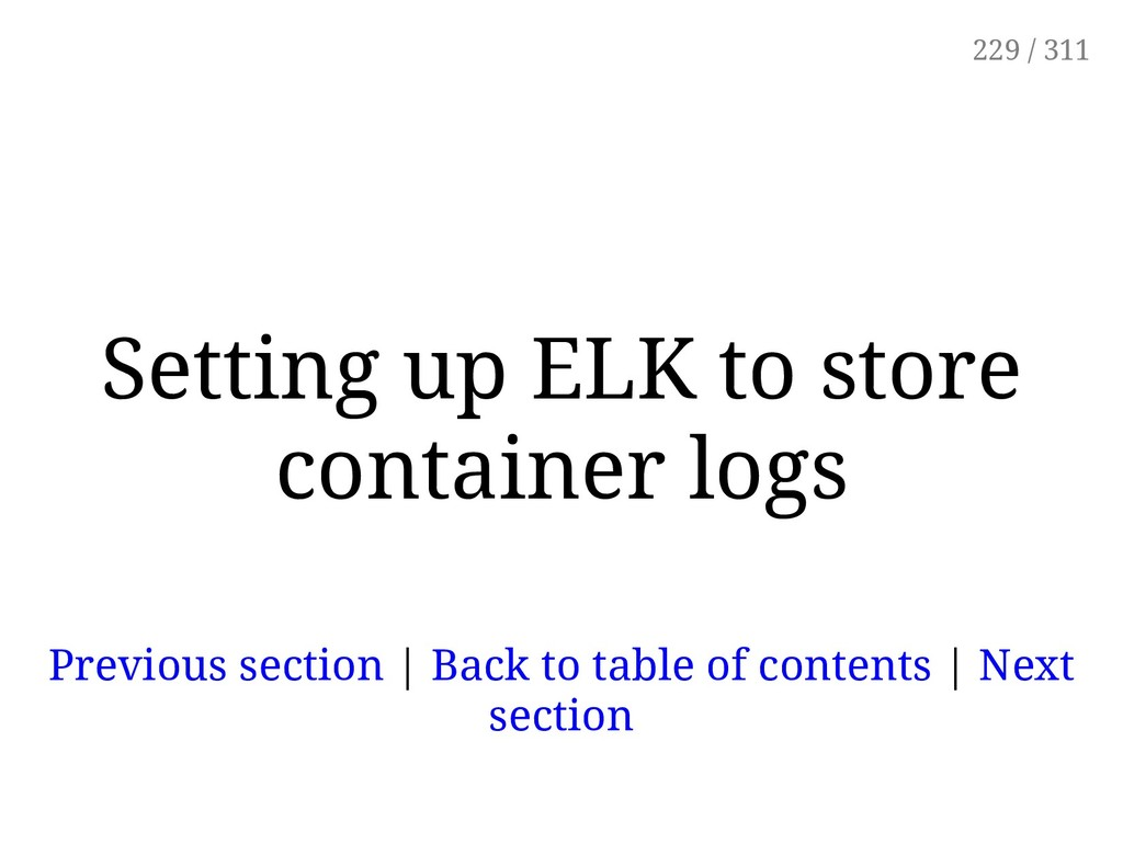 Setting up ELK to store container logs Previous...