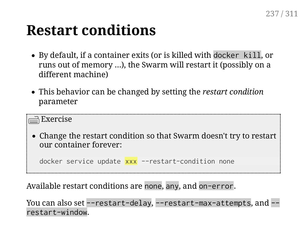 Restart conditions By default, if a container e...