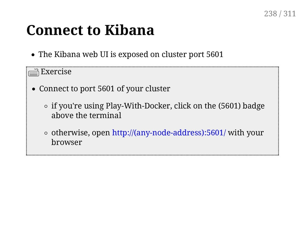 Connect to Kibana The Kibana web UI is exposed ...