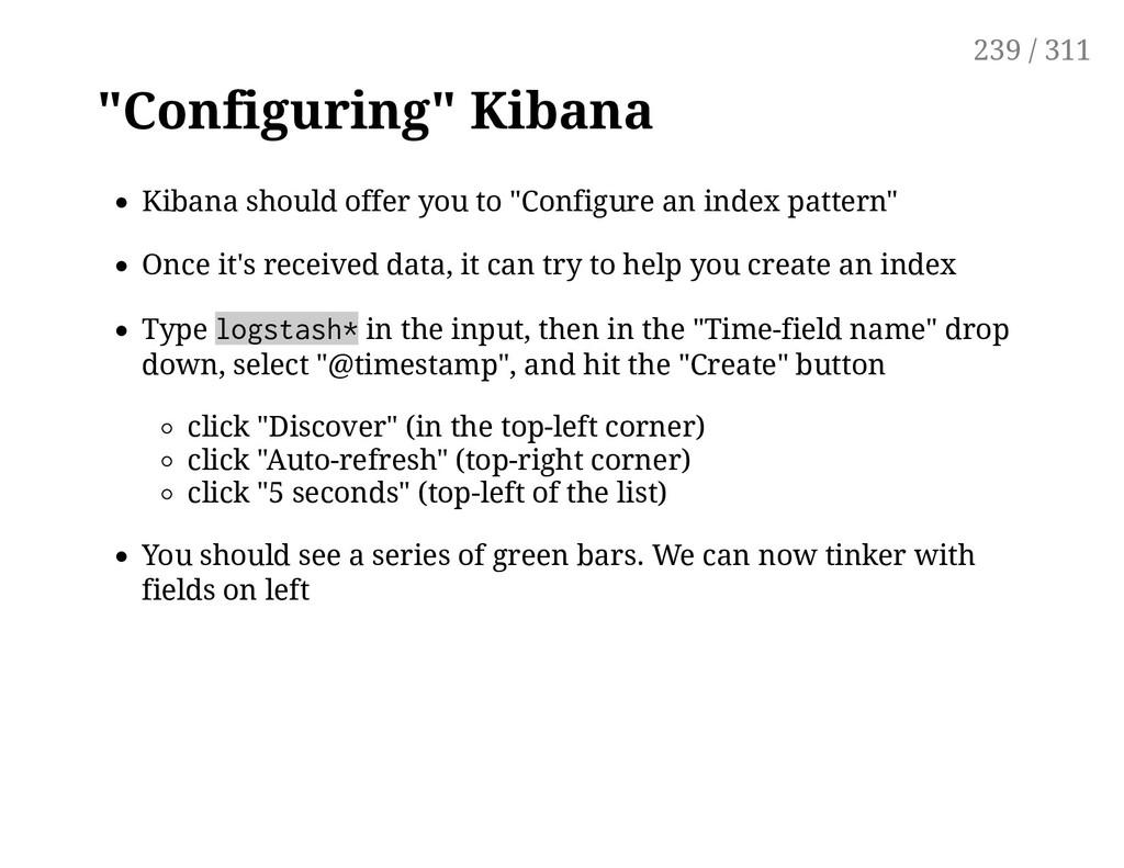 """""""Configuring"""" Kibana Kibana should offer you to..."""