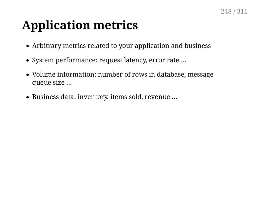 Application metrics Arbitrary metrics related t...