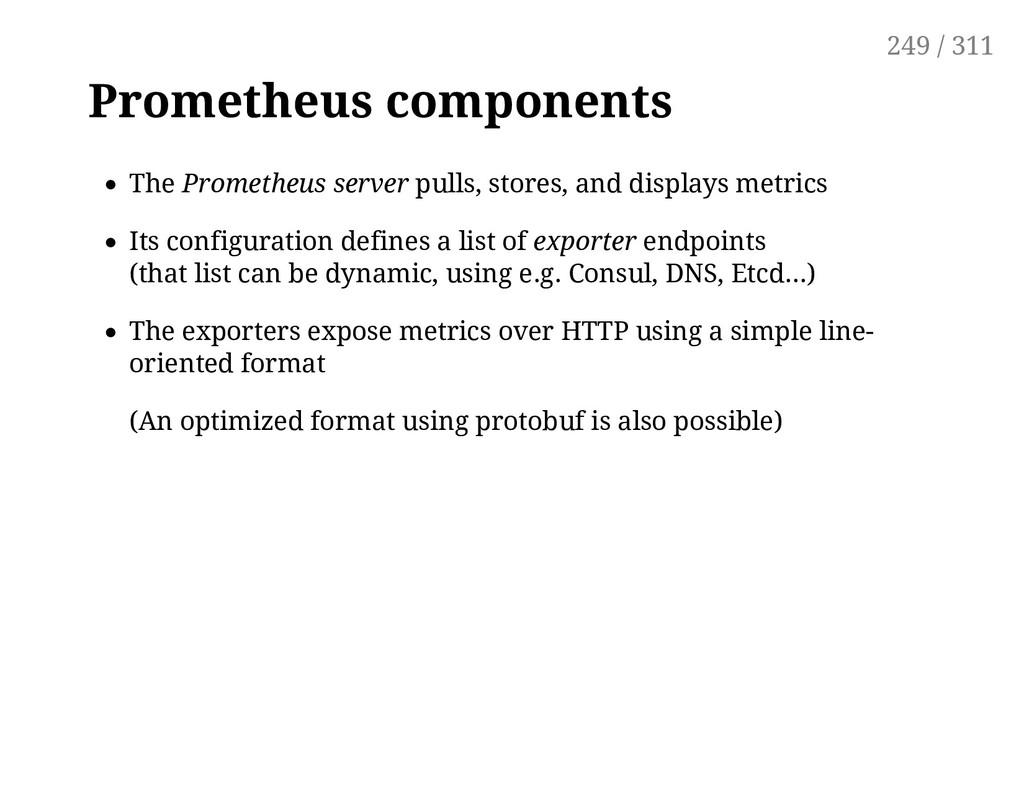 Prometheus components The Prometheus server pul...
