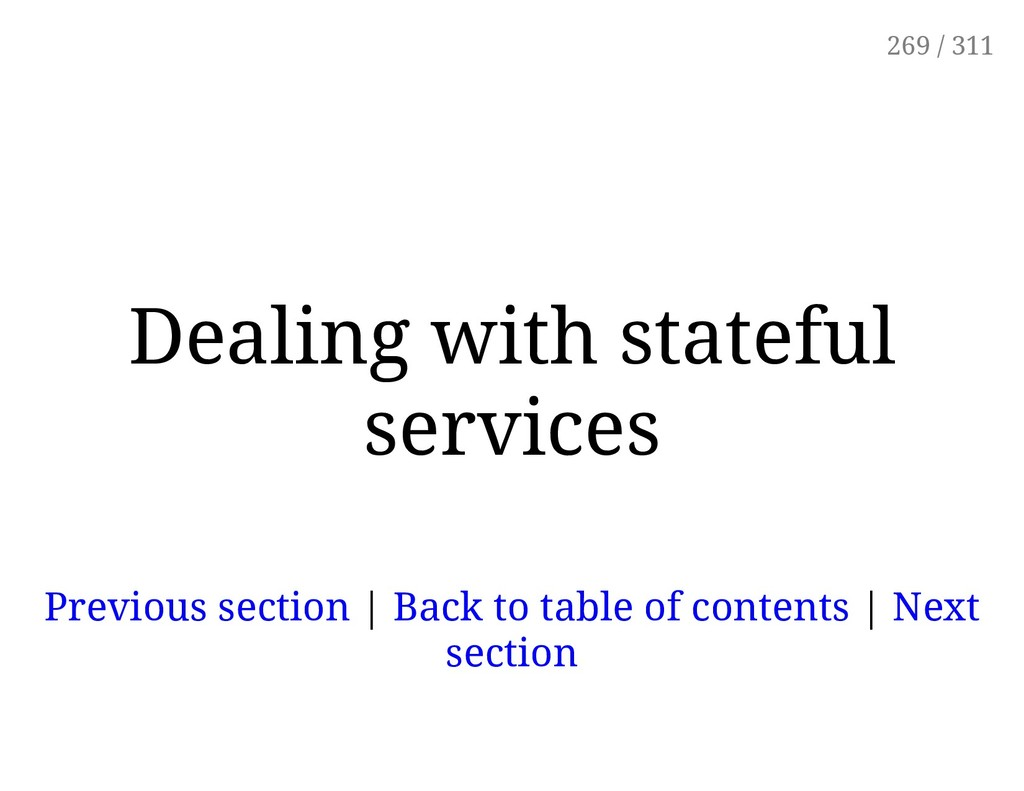Dealing with stateful services Previous section...