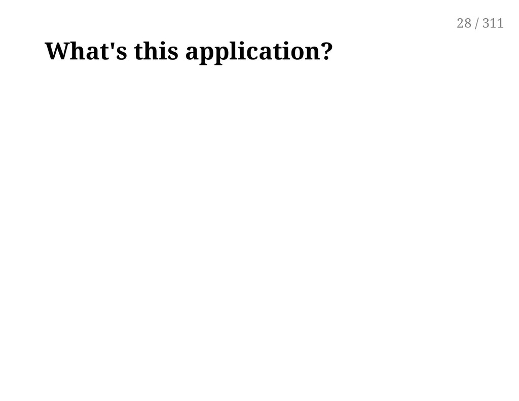 What's this application? 28 / 311