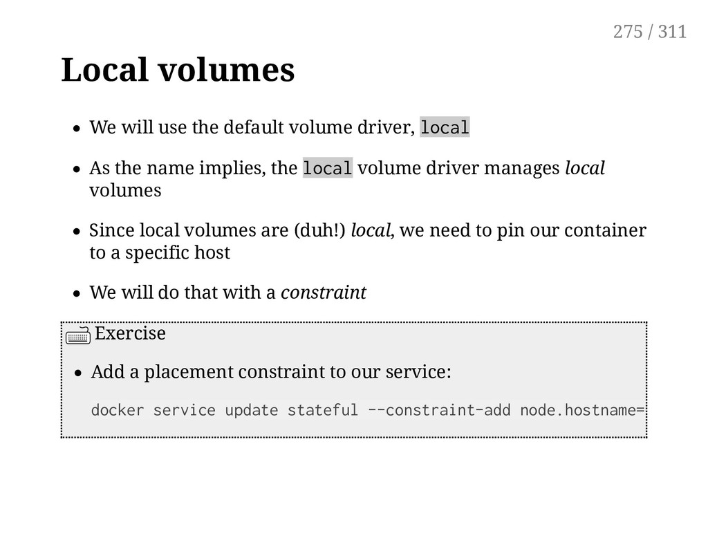 Local volumes We will use the default volume dr...