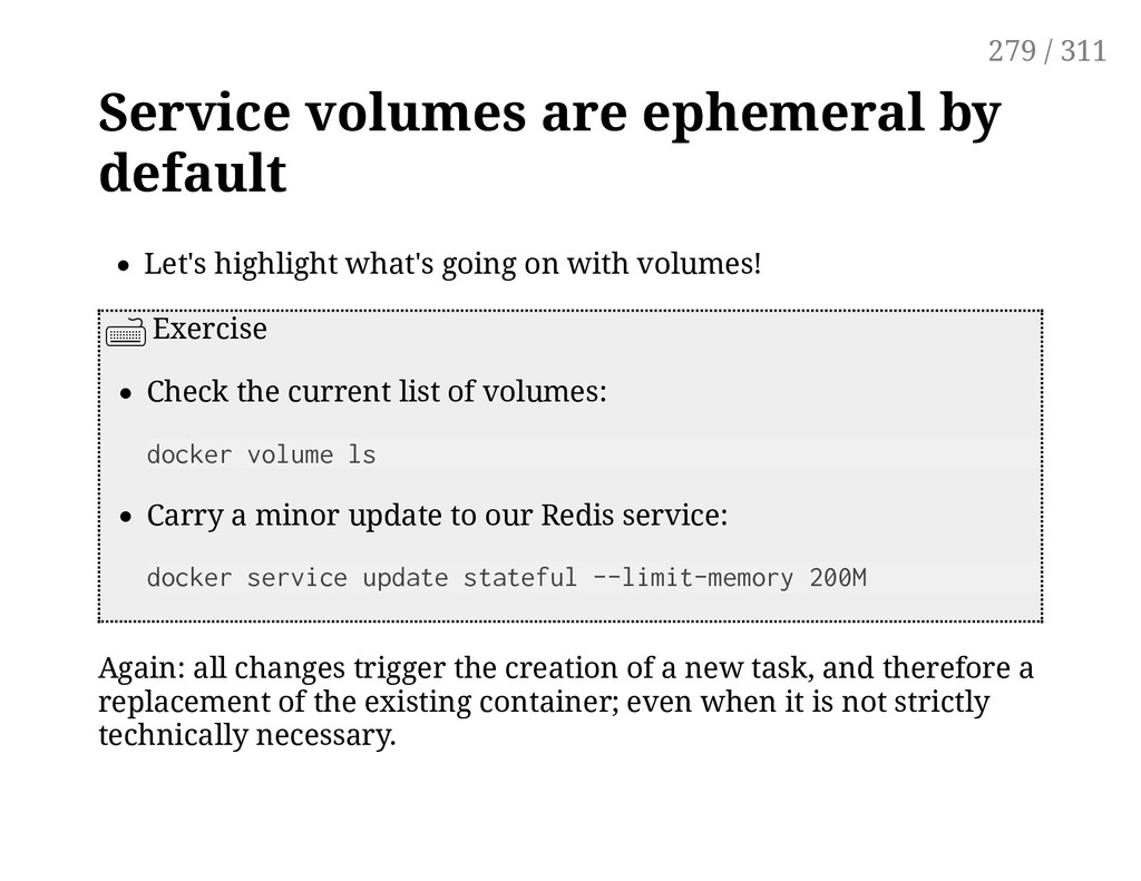 Service volumes are ephemeral by default Let's ...