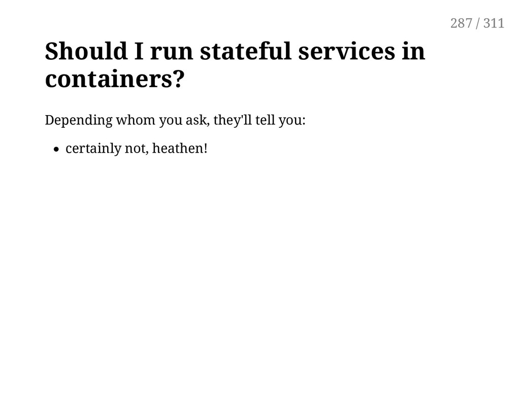 Should I run stateful services in containers? D...