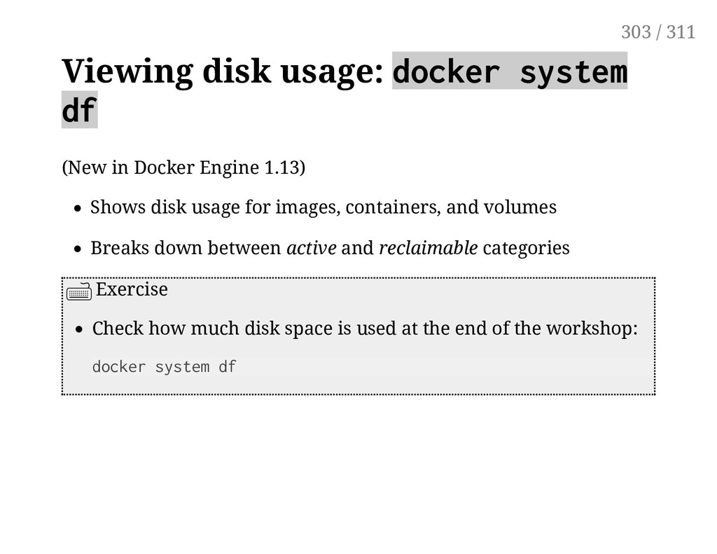 Viewing disk usage: docker system df (New in Do...