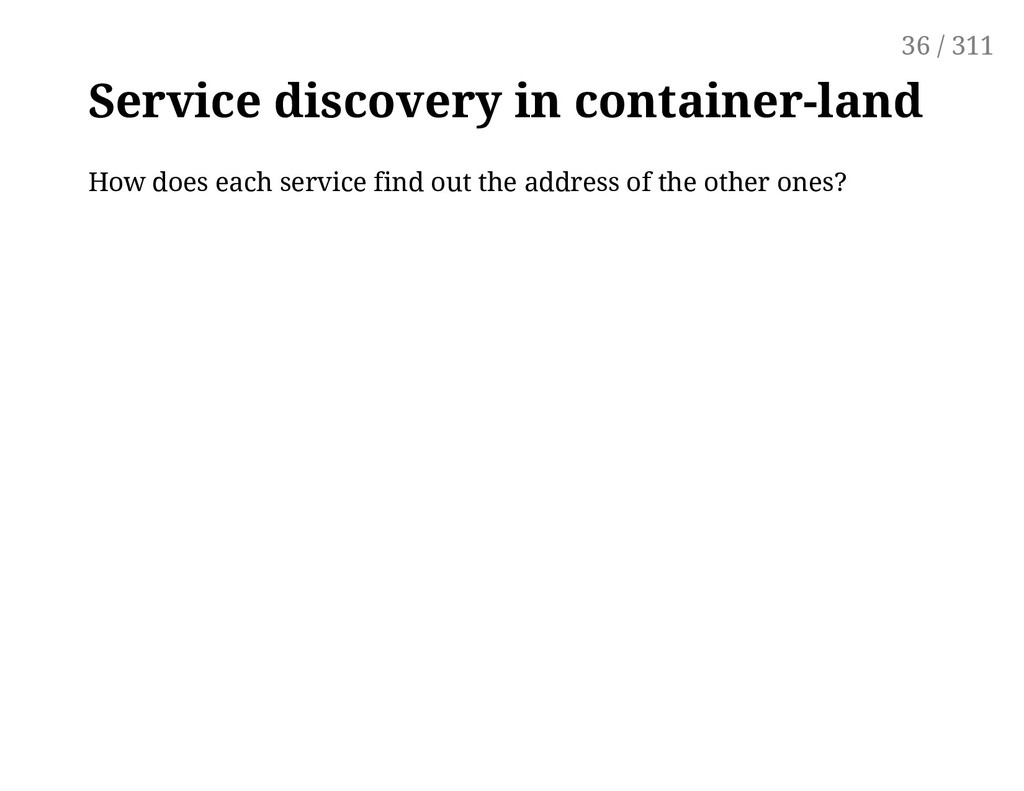 Service discovery in container-land How does ea...