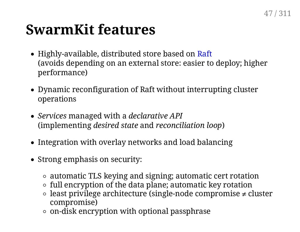 SwarmKit features Highly-available, distributed...
