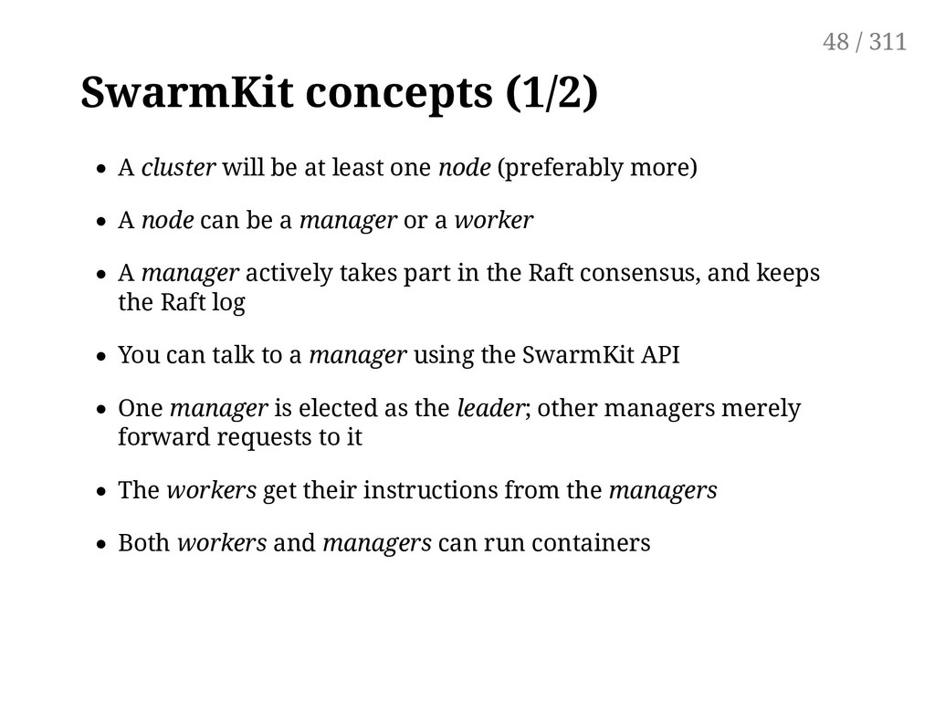 SwarmKit concepts (1/2) A cluster will be at le...