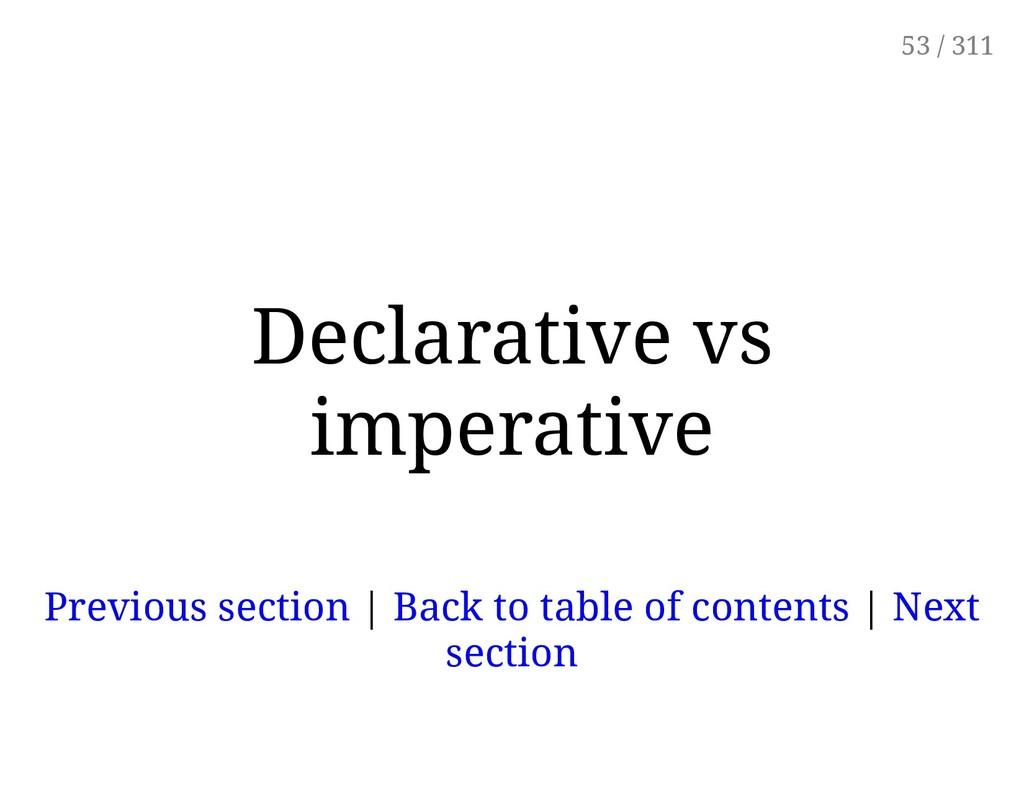 Declarative vs imperative Previous section | Ba...