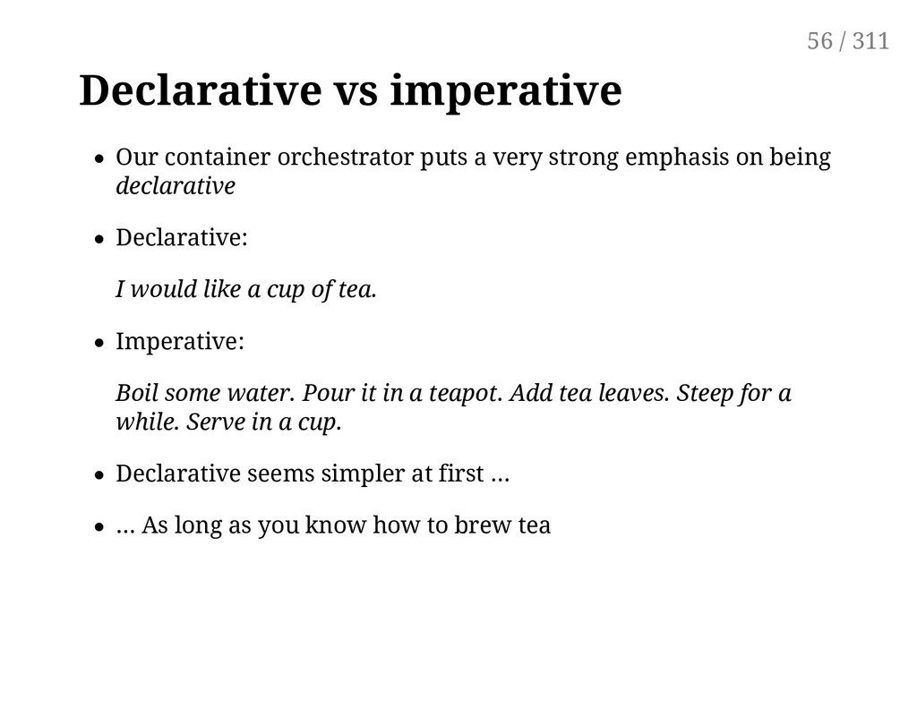 Declarative vs imperative Our container orchest...