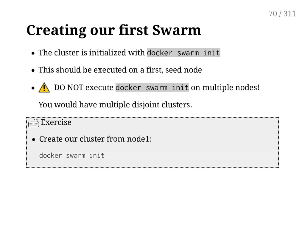 Creating our first Swarm The cluster is initial...