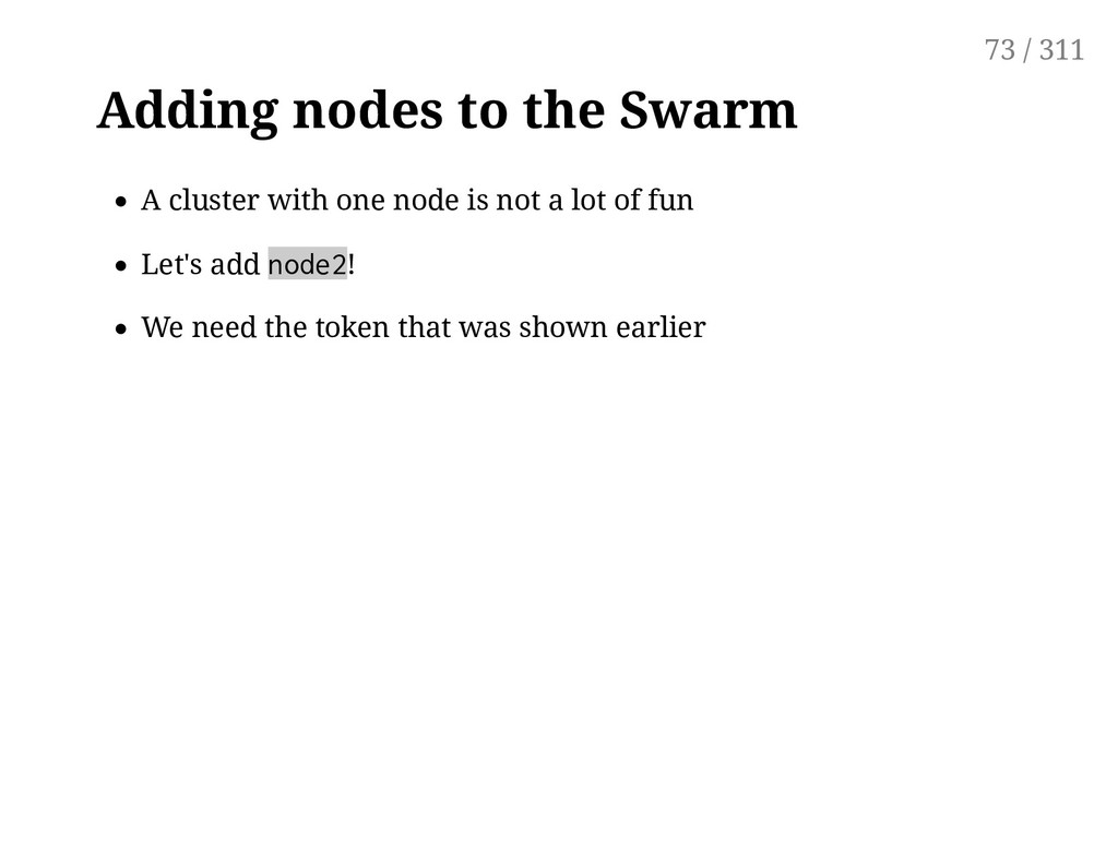 Adding nodes to the Swarm A cluster with one no...