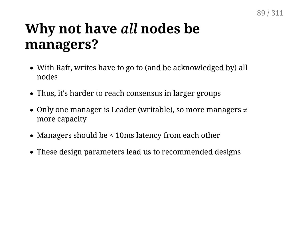 Why not have all all nodes be managers? With Ra...