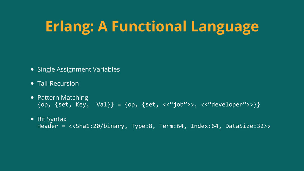 Erlang: A Functional Language • Single Assignme...