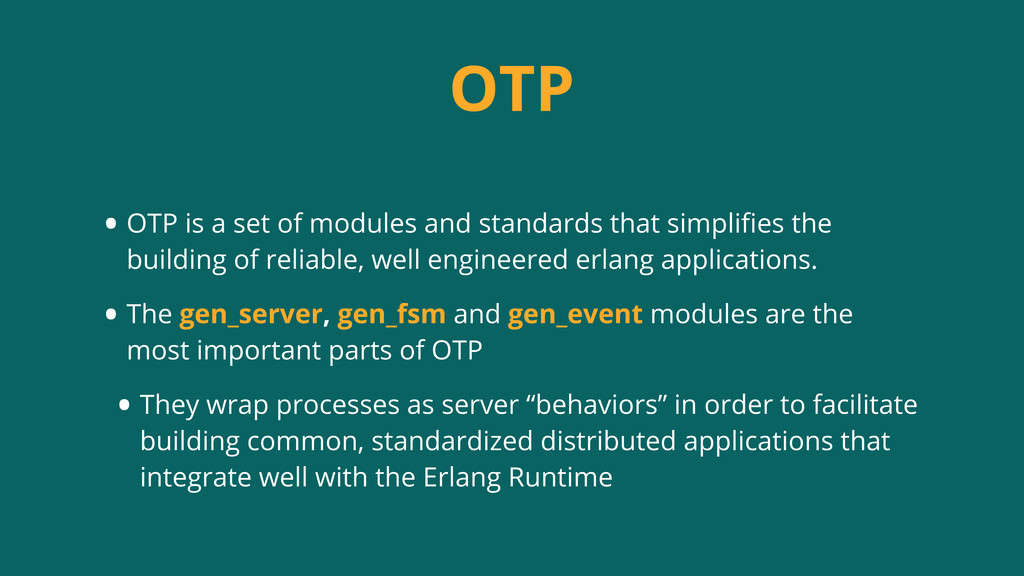 OTP • OTP is a set of modules and standards tha...