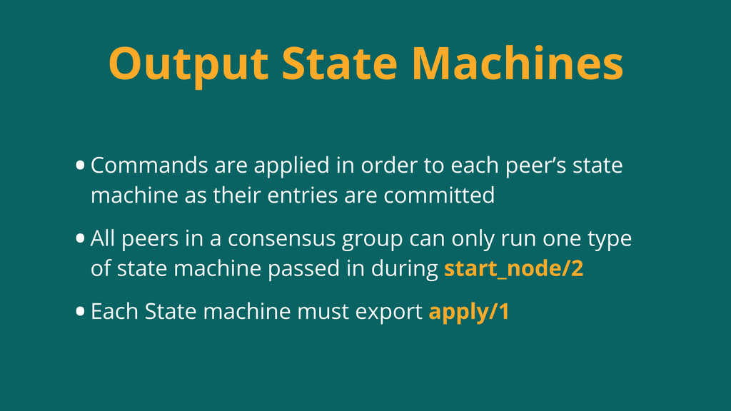 Output State Machines •Commands are applied in ...