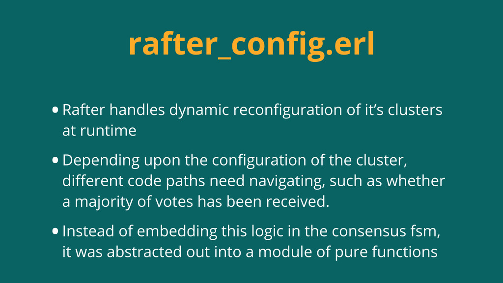 rafter_config.erl •Rafter handles dynamic reconfi...