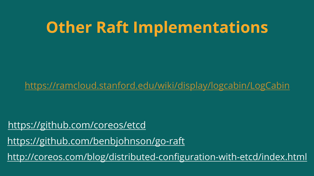 Other Raft Implementations https://ramcloud.sta...
