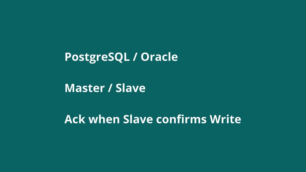 PostgreSQL / Oracle Master / Slave Ack when Sla...